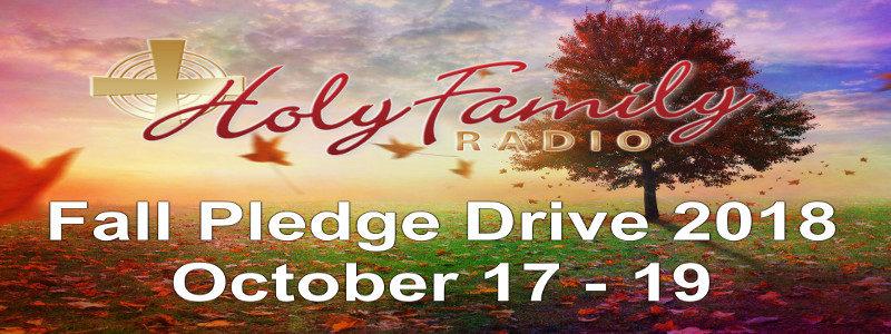 Holy Family Radio's – Fall Pledge Drive – 2018