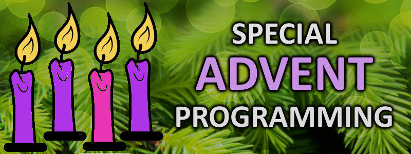 Special Advent / Christmas Programming